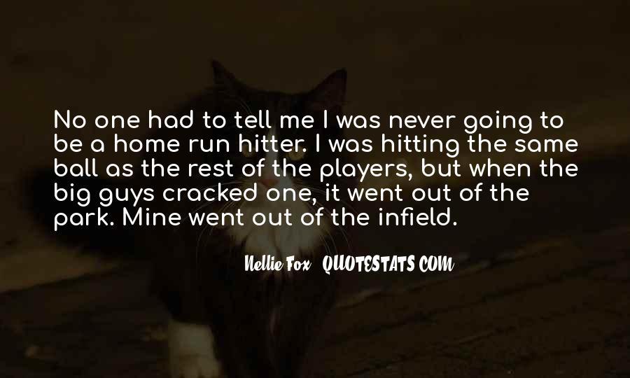 Nellie Fox Quotes #67296