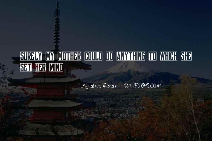 Ngugi Wa Thiong'o Quotes #1648998