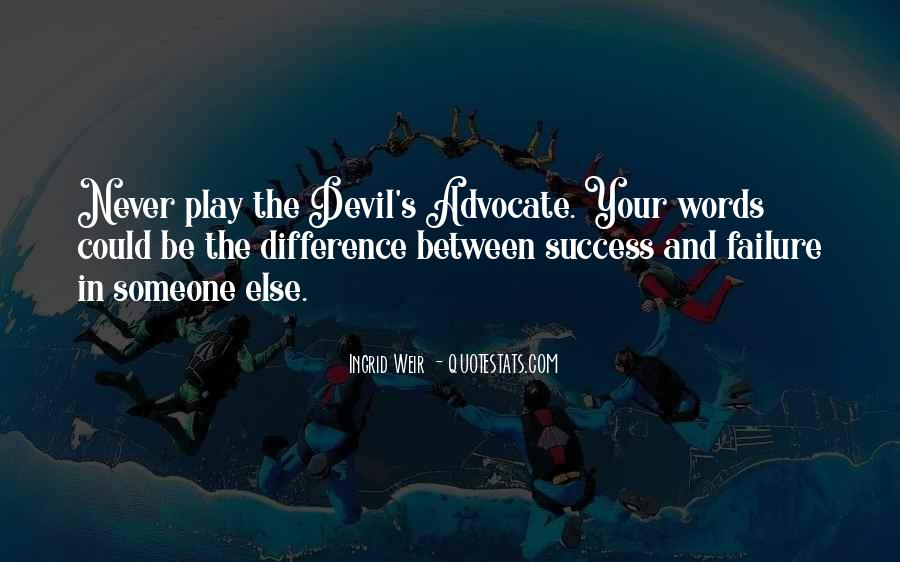Quotes About Devil's Advocate #1169709