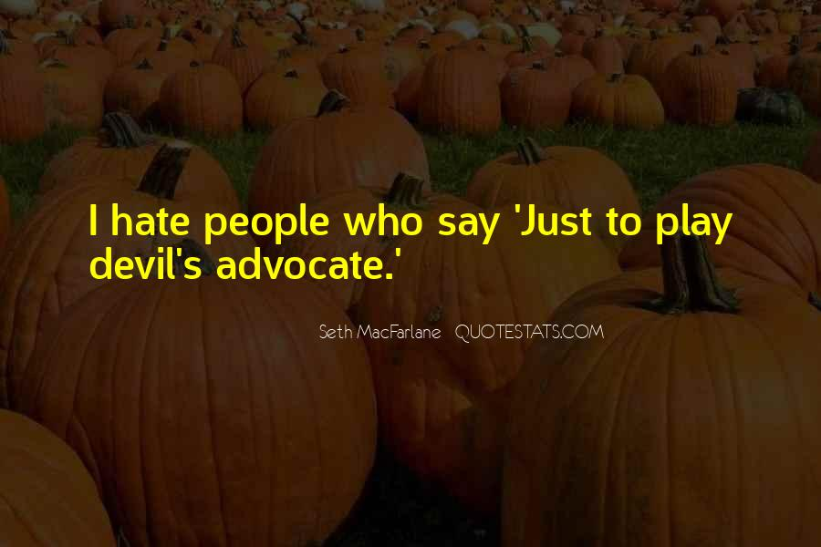 Quotes About Devil's Advocate #1578772