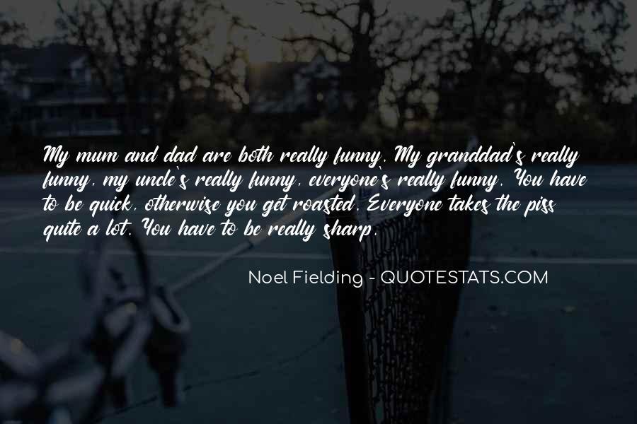 Noel Fielding Quotes #1052230