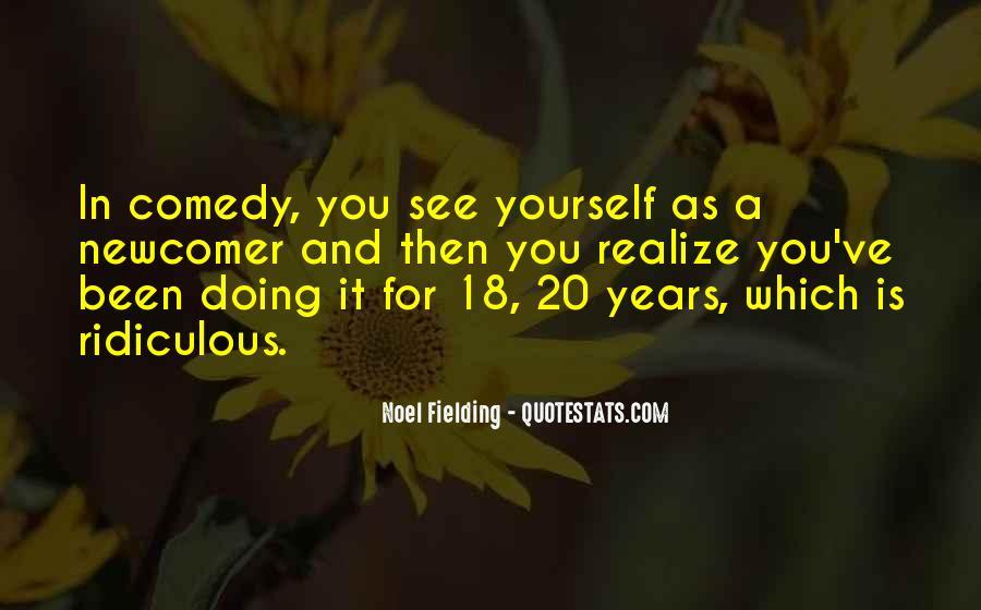 Noel Fielding Quotes #1066919