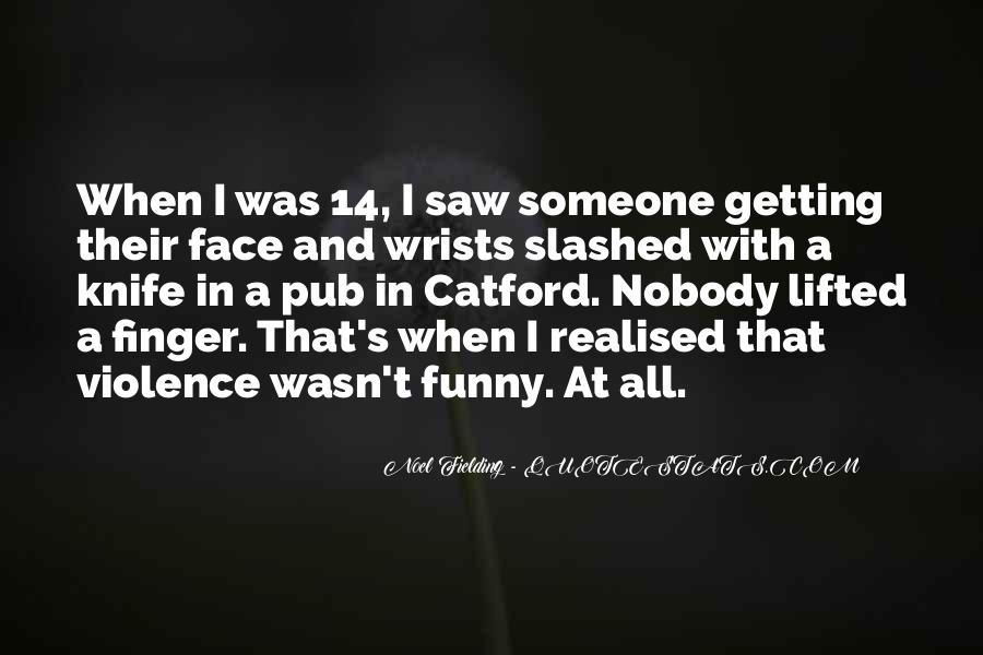 Noel Fielding Quotes #1283400