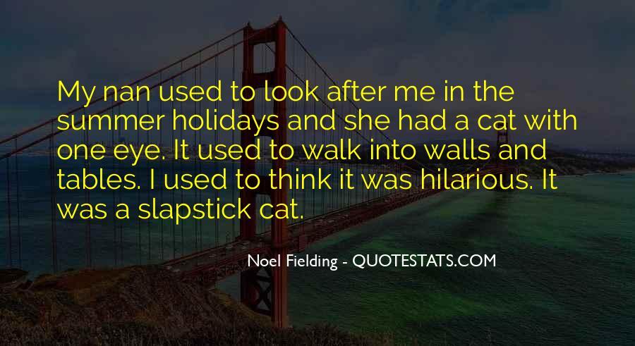 Noel Fielding Quotes #1296977