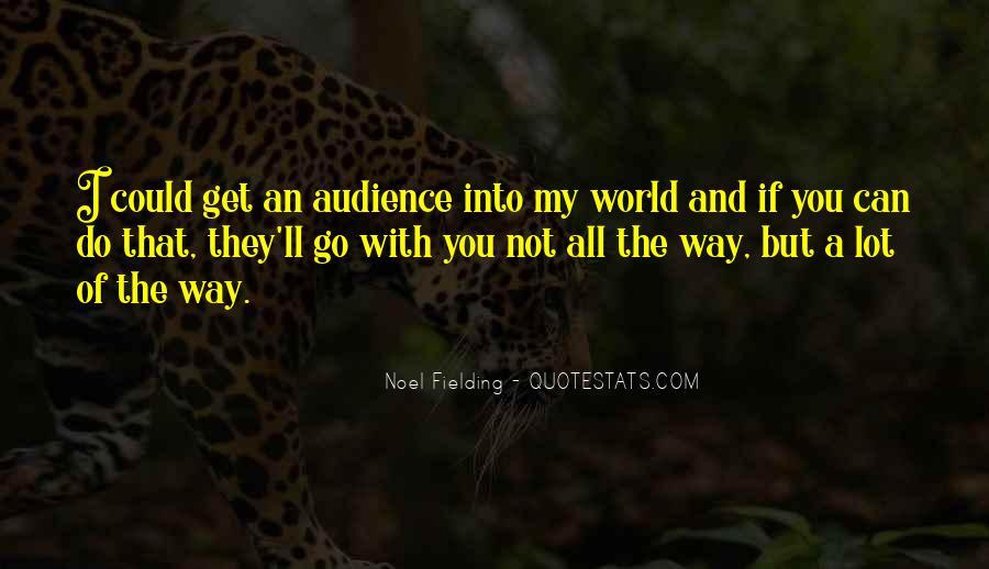 Noel Fielding Quotes #1297215