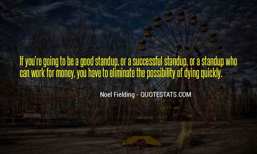 Noel Fielding Quotes #1419245