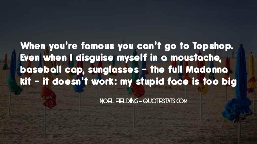 Noel Fielding Quotes #1512184