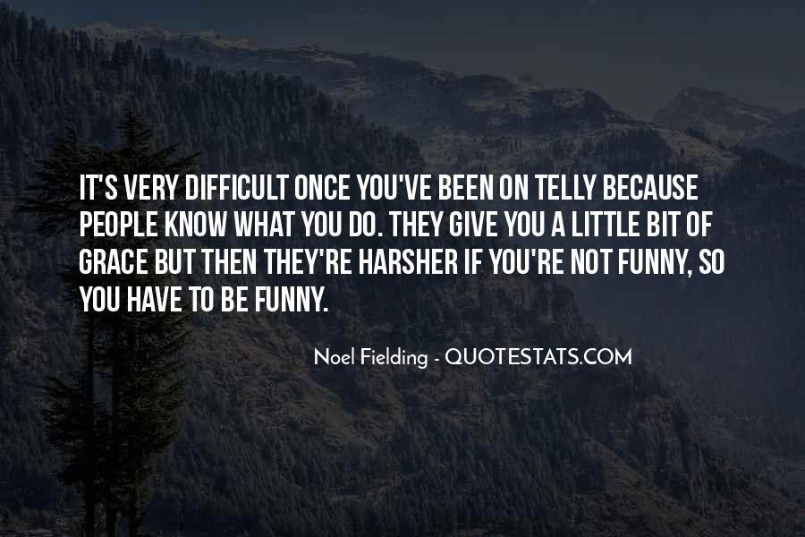 Noel Fielding Quotes #1604110