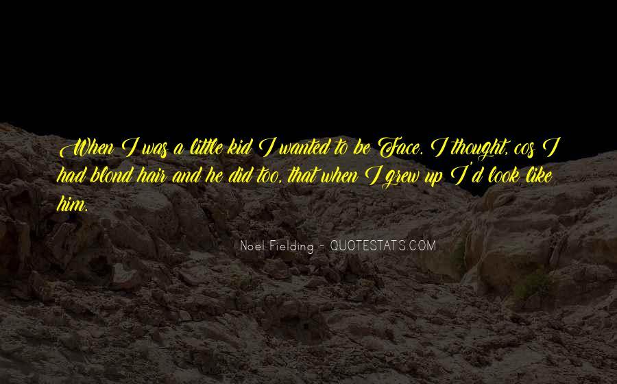 Noel Fielding Quotes #223811