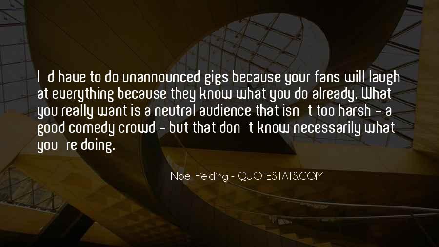 Noel Fielding Quotes #622626