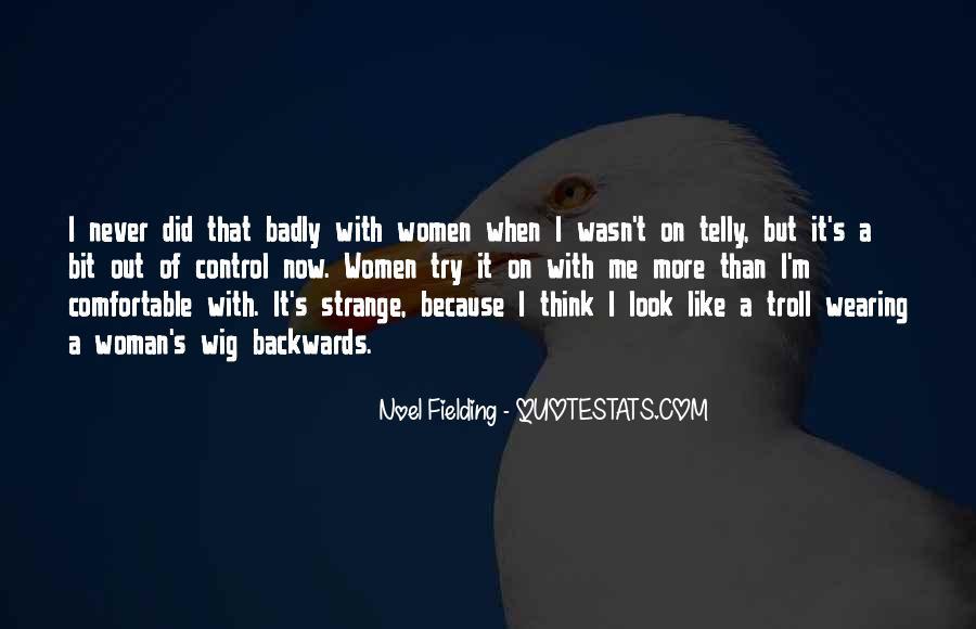 Noel Fielding Quotes #837834