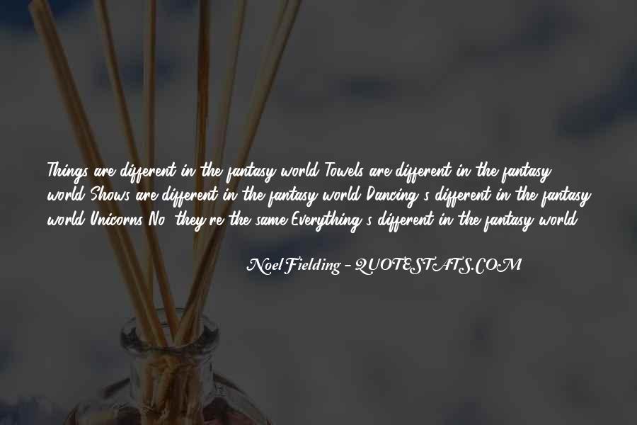 Noel Fielding Quotes #86714