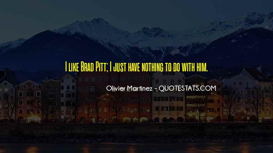 Olivier Martinez Quotes #1154839