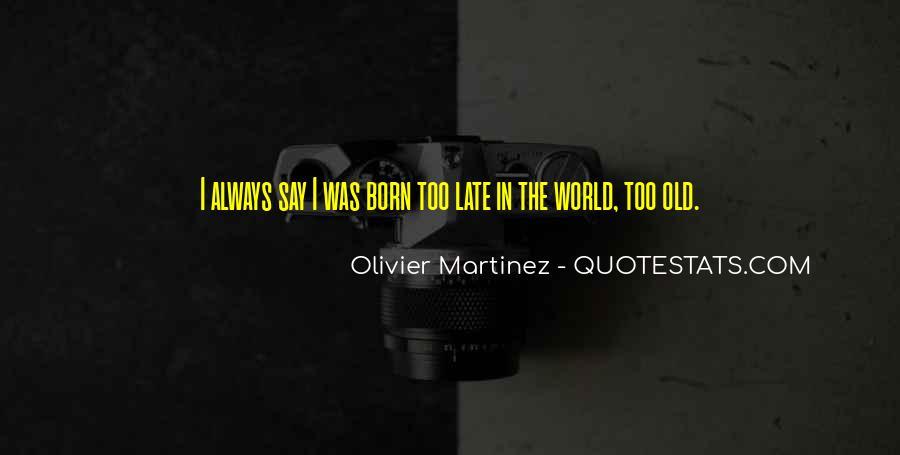 Olivier Martinez Quotes #1679903