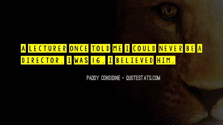 Paddy Considine Quotes #316708