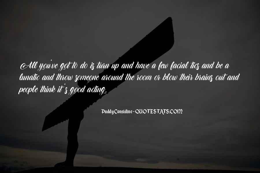 Paddy Considine Quotes #401551