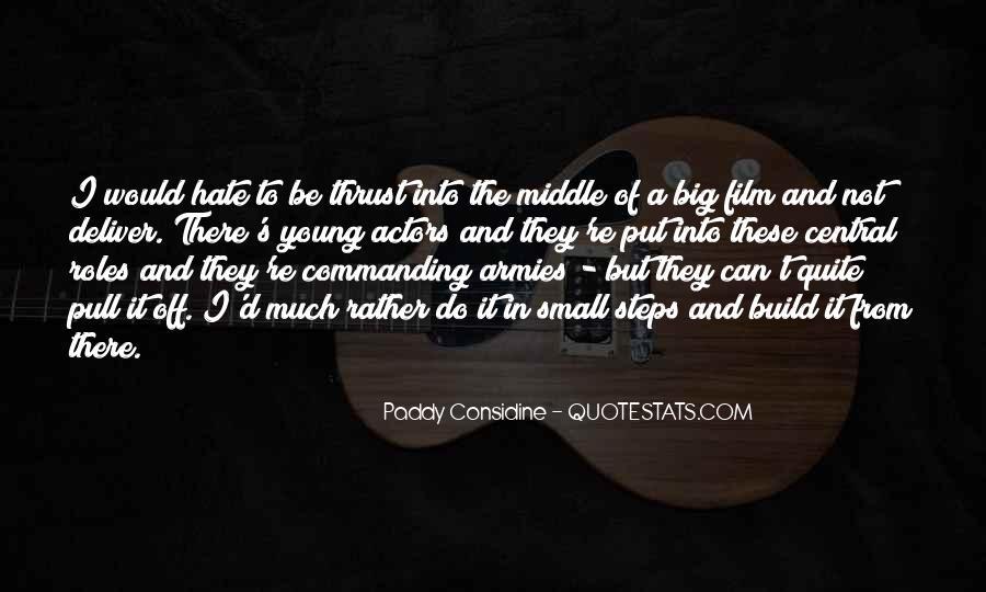 Paddy Considine Quotes #974651