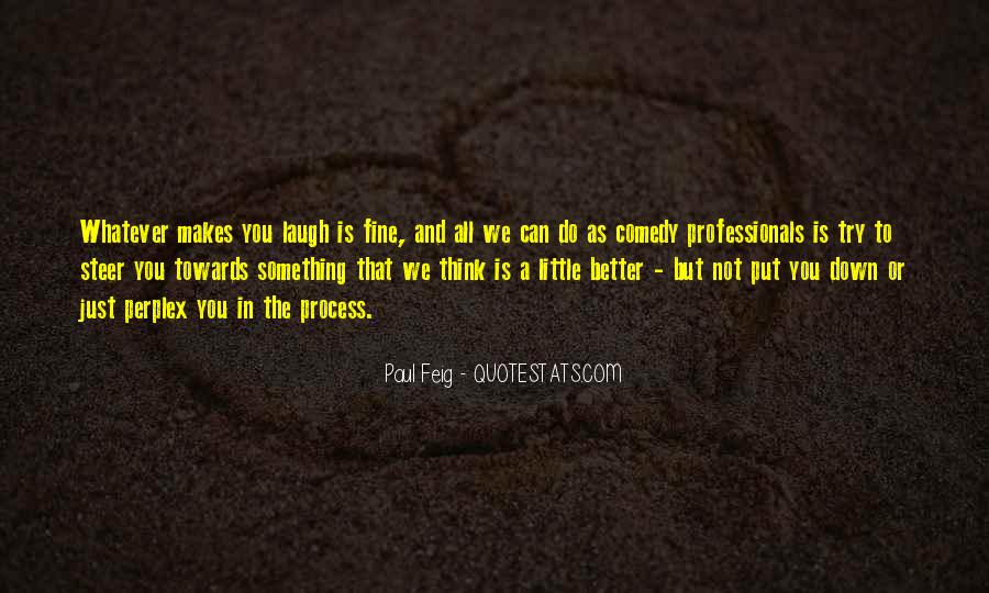 Paul Feig Quotes #1121084