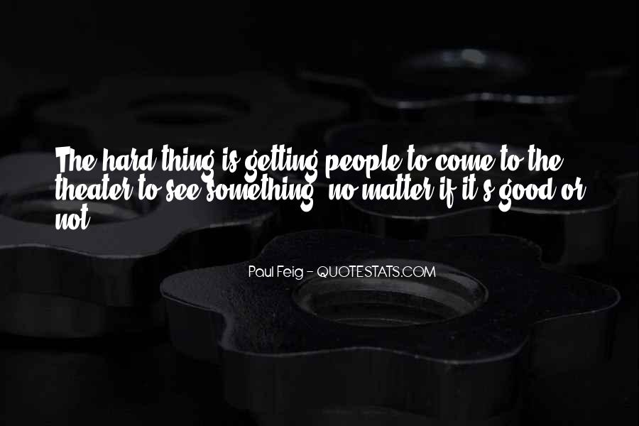 Paul Feig Quotes #1143245