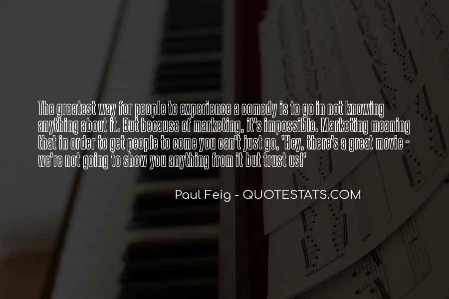 Paul Feig Quotes #1152837