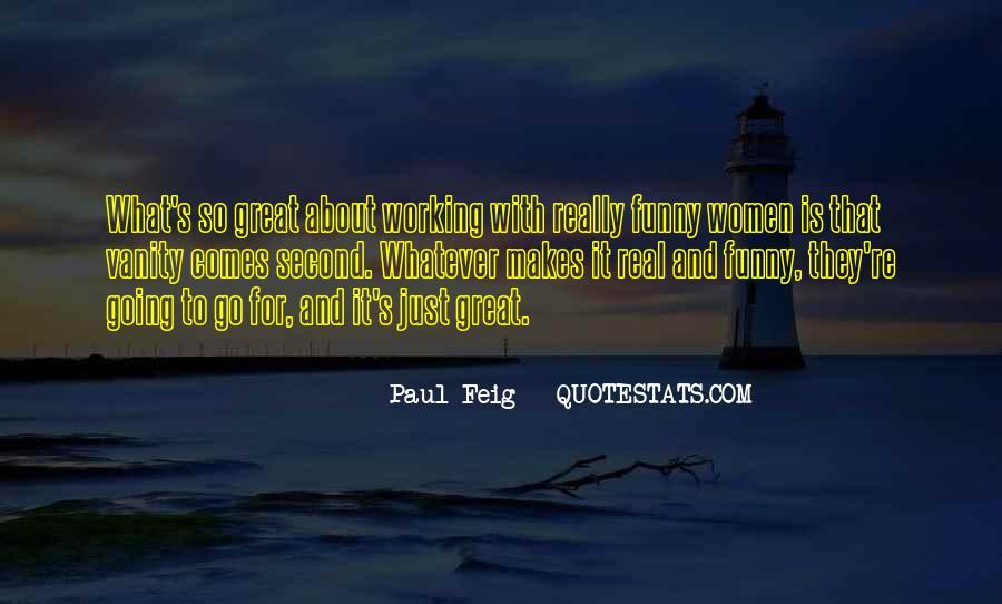 Paul Feig Quotes #1621130