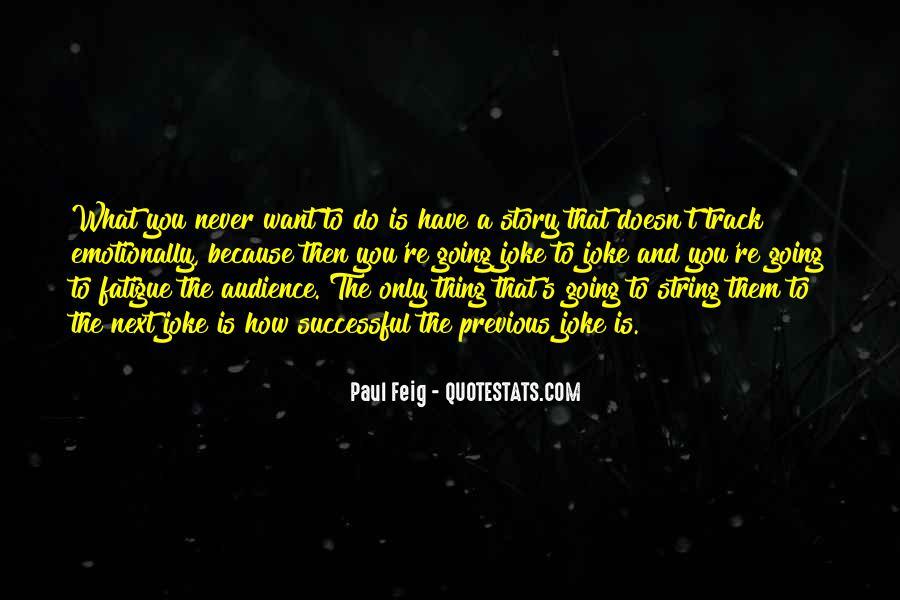 Paul Feig Quotes #1870612