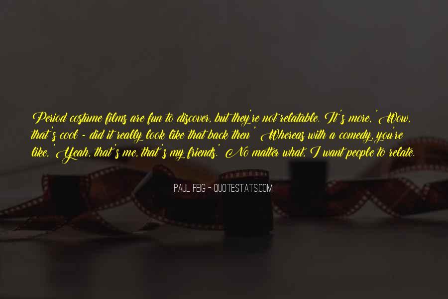Paul Feig Quotes #778618