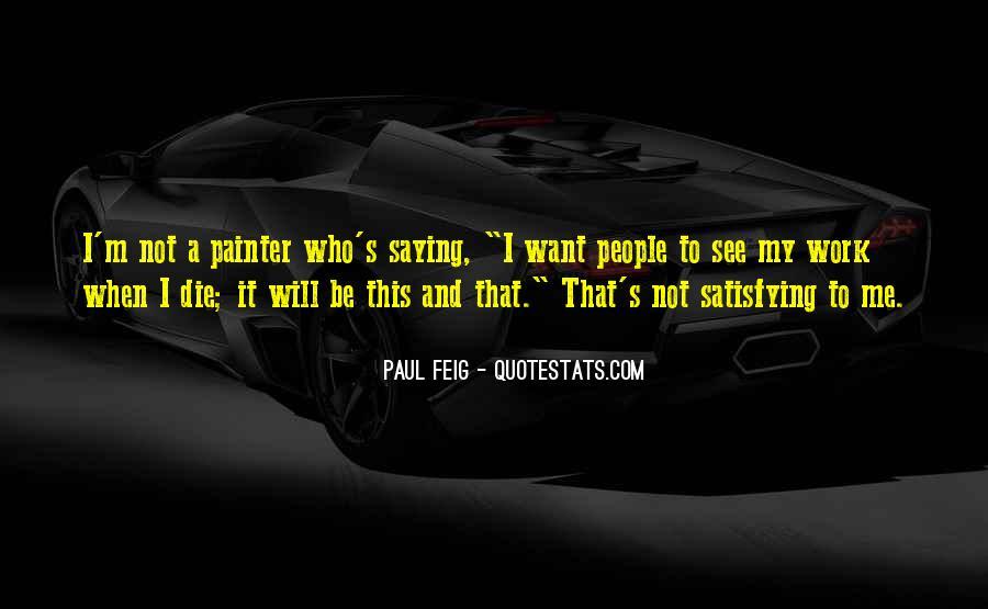 Paul Feig Quotes #947552