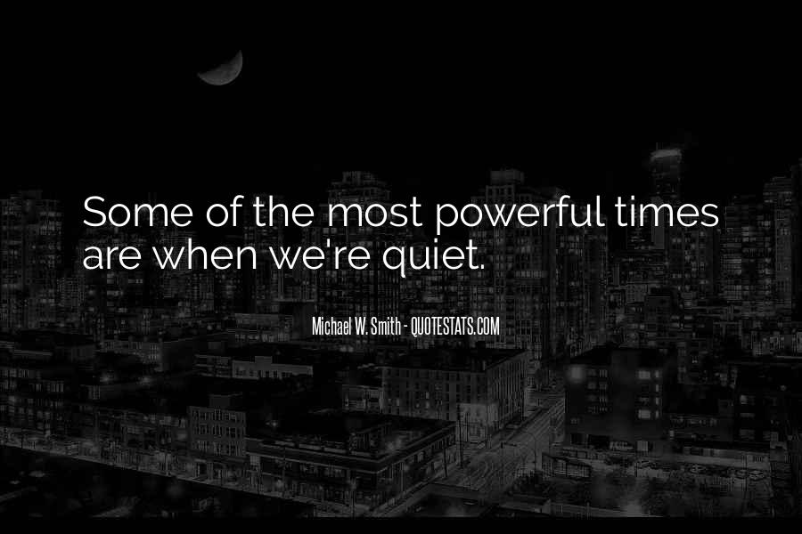 Quotes About Quiet Times #1294855