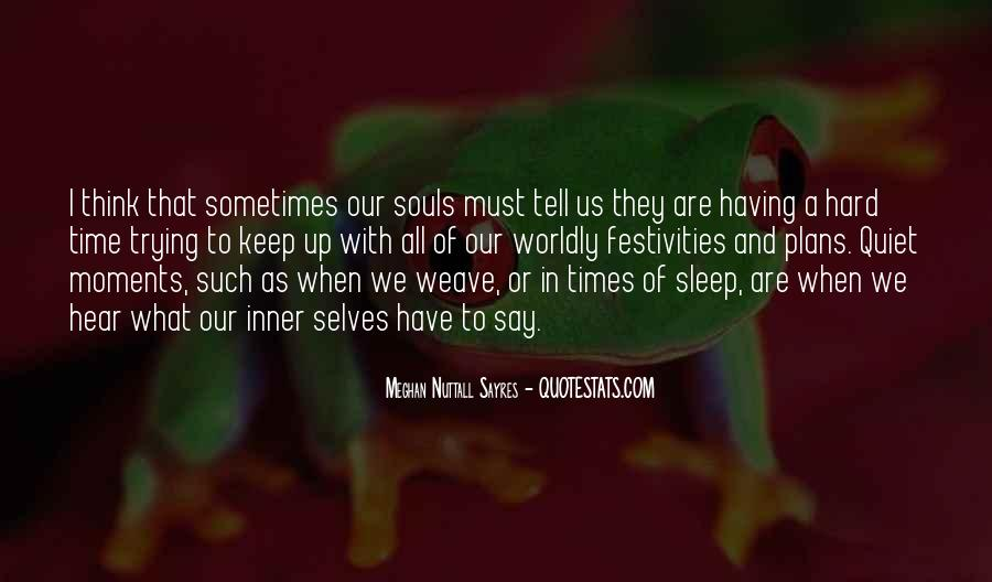 Quotes About Quiet Times #1865871