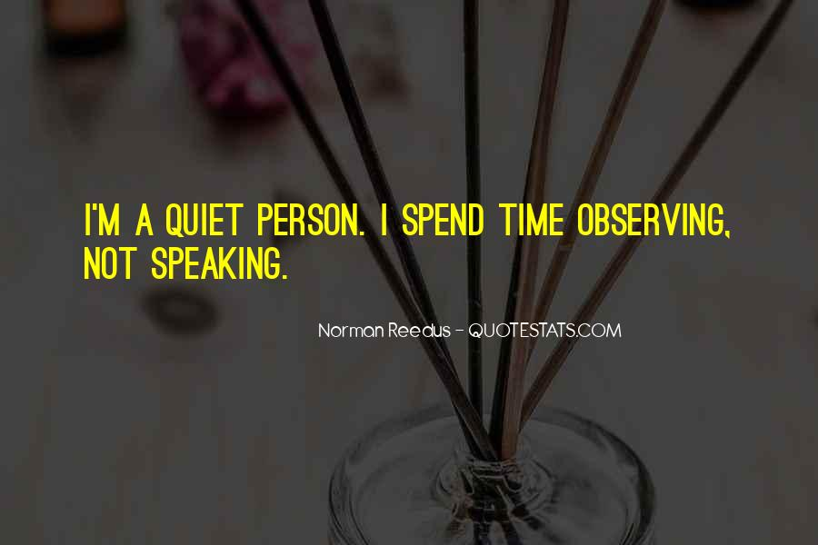 Quotes About Quiet Times #317100