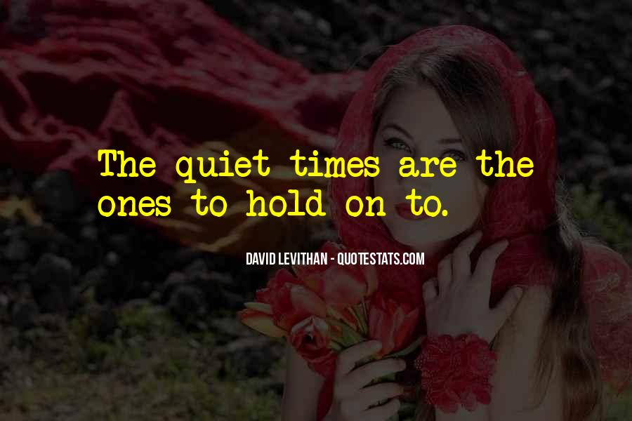 Quotes About Quiet Times #791876