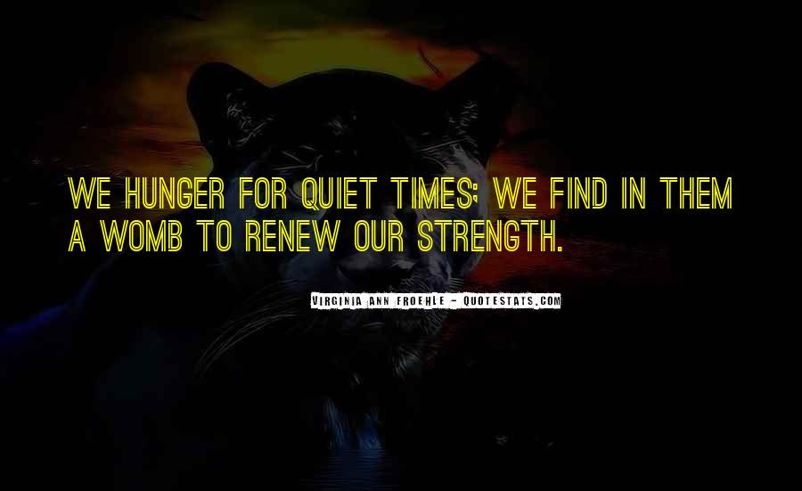Quotes About Quiet Times #909670