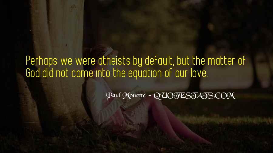 Paul Monette Quotes #1339080