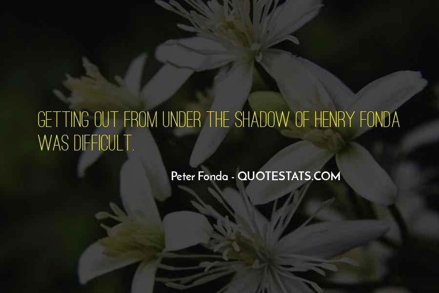 Peter Fonda Quotes #1785822