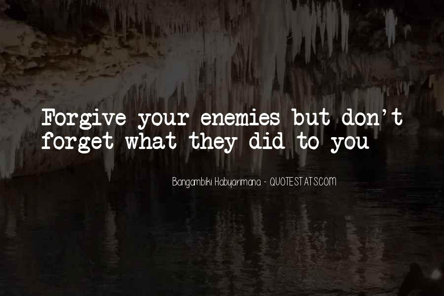 Top 38 Quotes About How To Forgive And Forget Famous Quotes