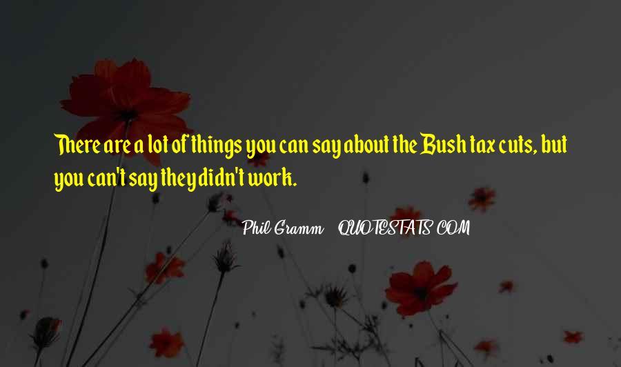 Phil Gramm Quotes #1685694