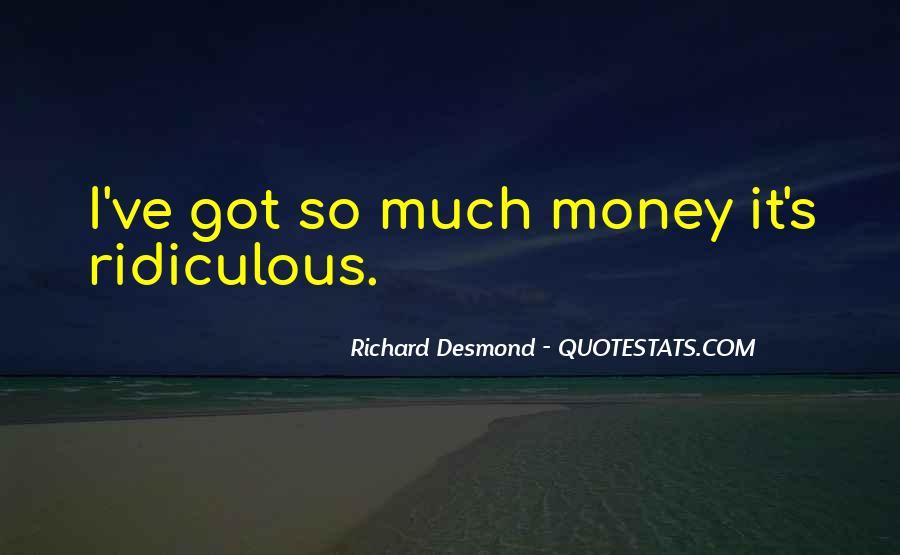 Richard Desmond Quotes #1259300
