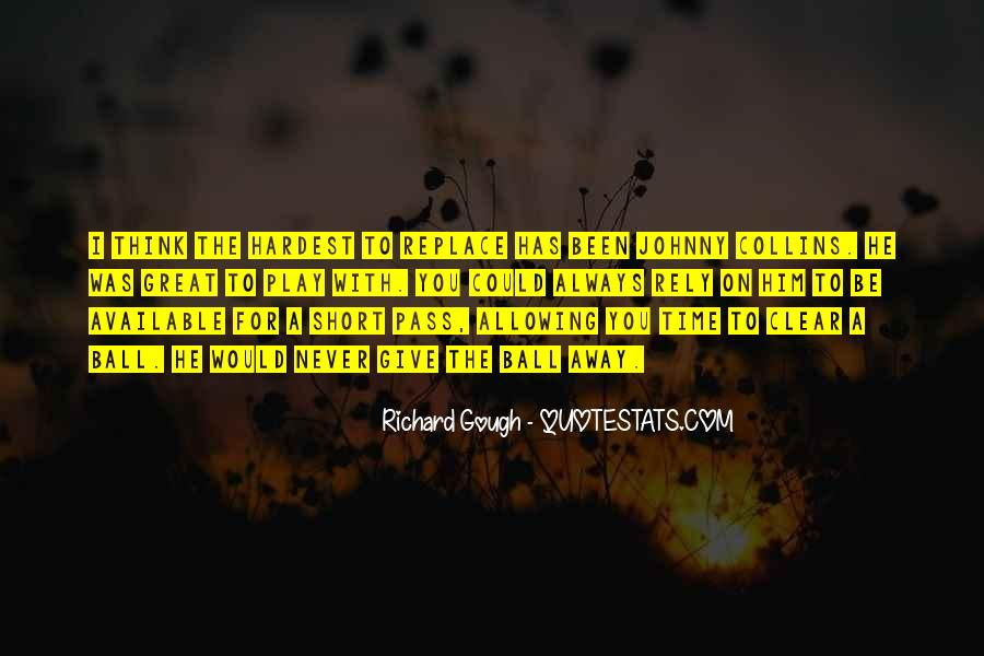 Richard Gough Quotes #932382