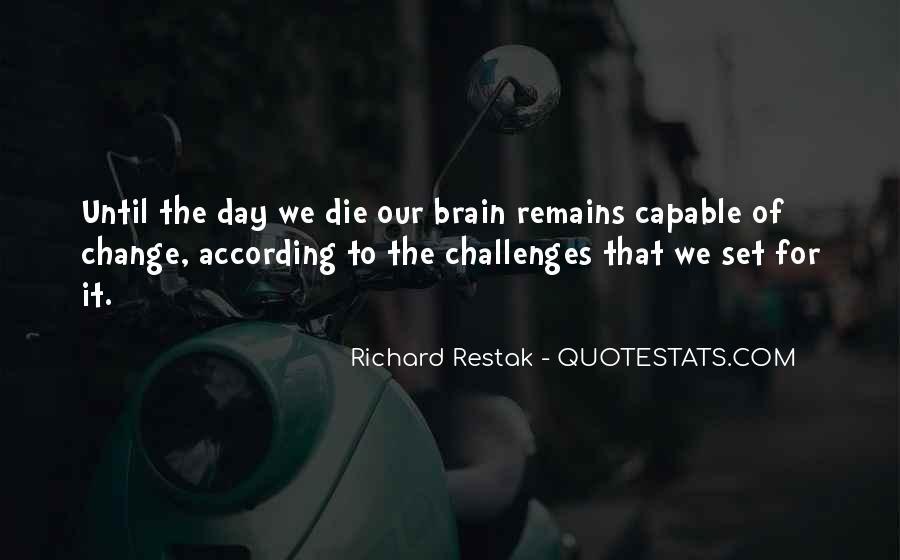 Richard Restak Quotes #1834228