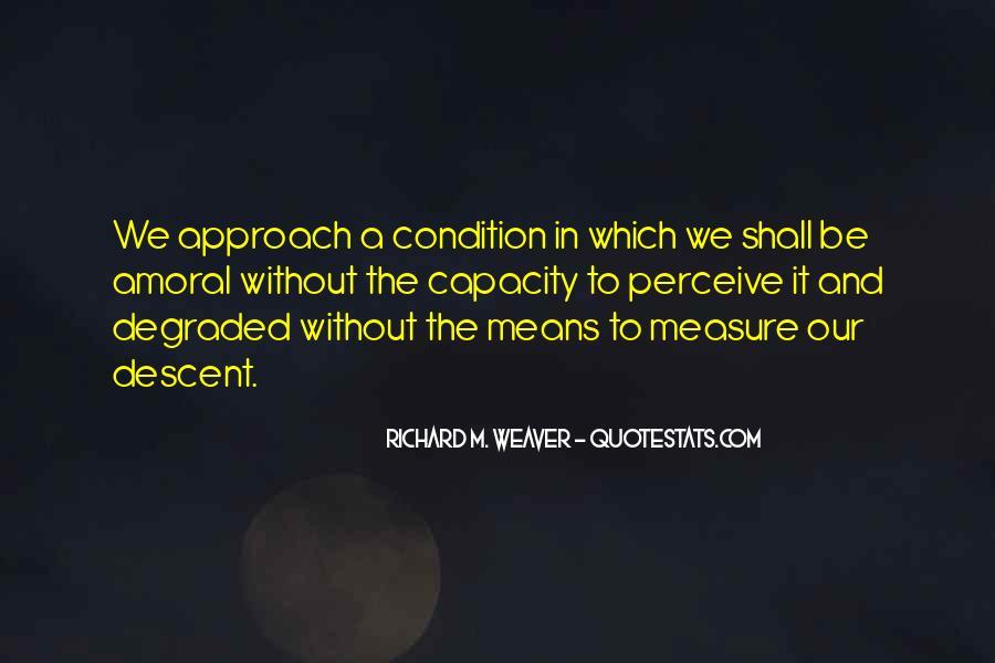 Richard Weaver Quotes #1472054