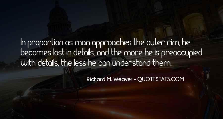 Richard Weaver Quotes #653893