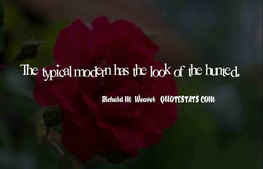 Richard Weaver Quotes #957231