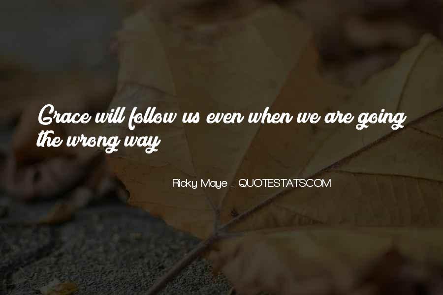 Ricky Maye Quotes #165278