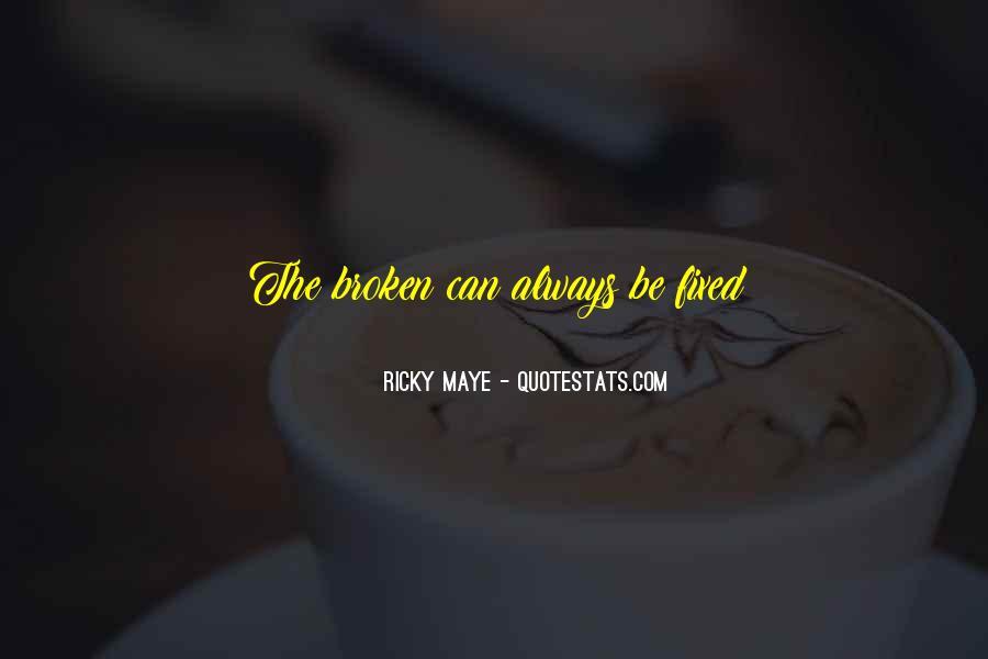Ricky Maye Quotes #1654411