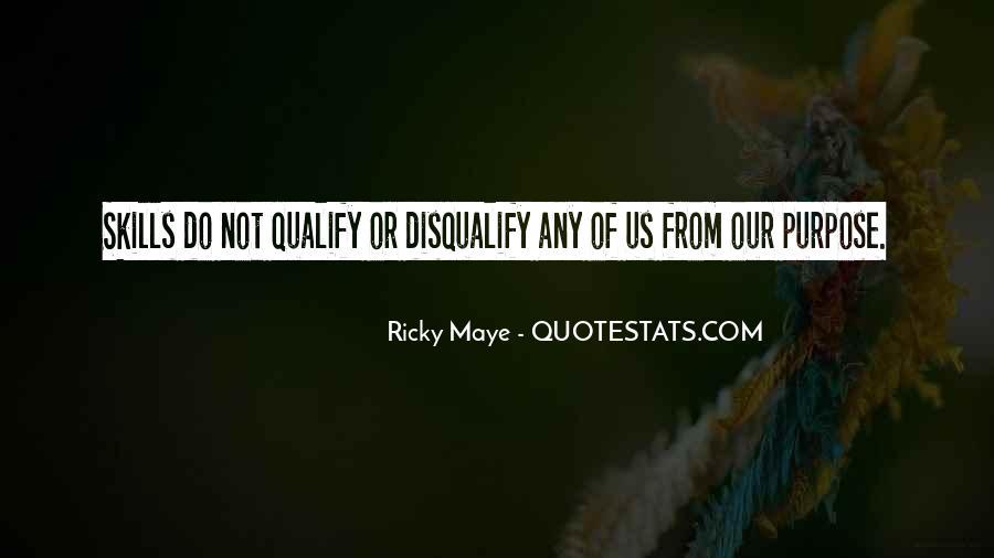 Ricky Maye Quotes #307556