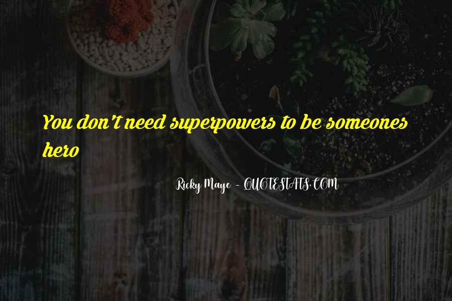 Ricky Maye Quotes #316301
