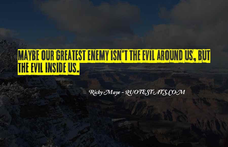Ricky Maye Quotes #485595