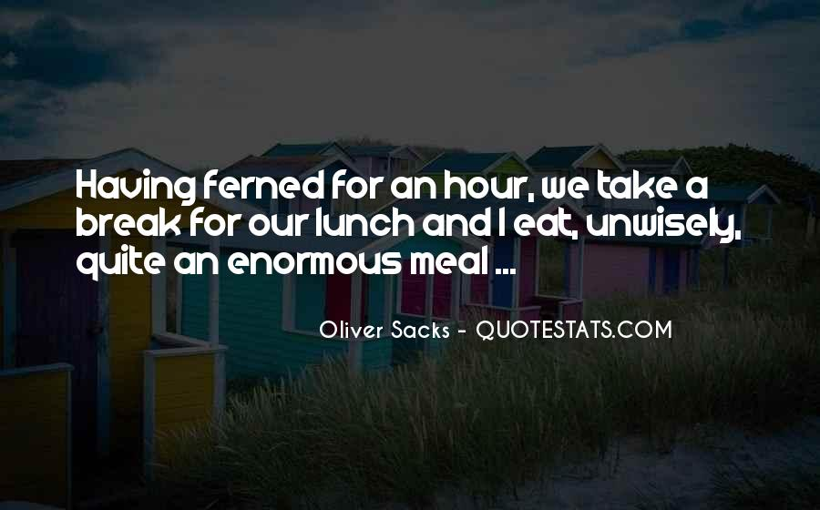 Quotes About Lunch Break #1115114