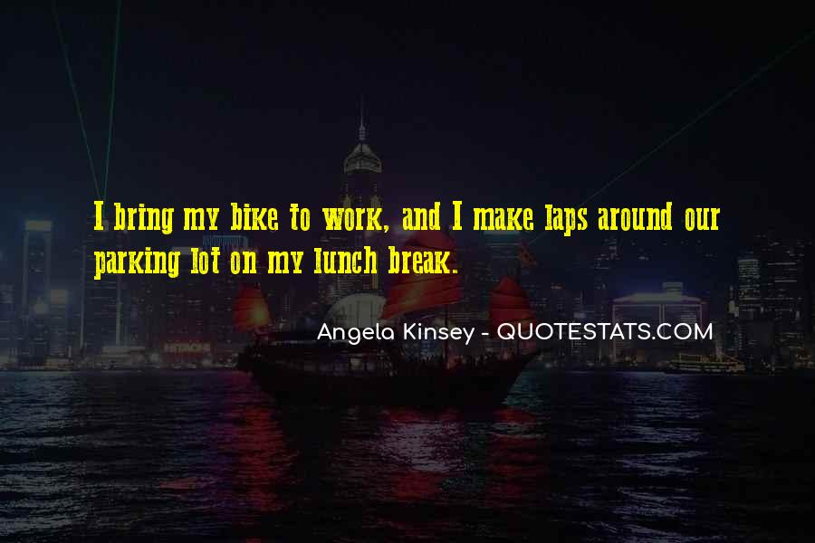 Quotes About Lunch Break #5057